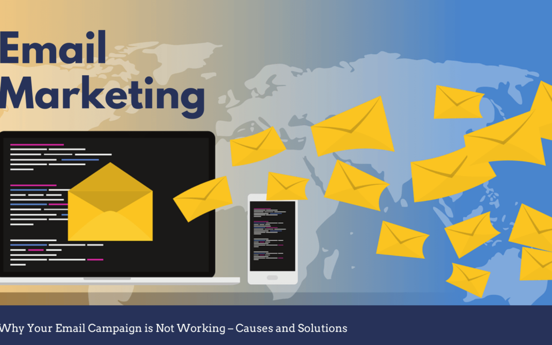 Why Your Email Campaign is Not Working – Causes and Solutions